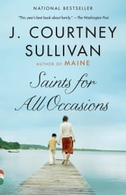 Saints for All Occasions - A novel ebook by J. Courtney Sullivan