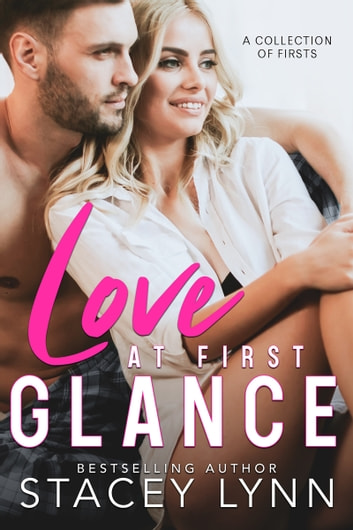 Love At First Glance Box Set - A Collection of Firsts ebook by Stacey Lynn