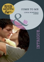 Come to Me (Mills & Boon Intrigue) ebook by Linda Winstead Jones