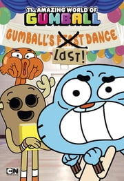 Gumball's Last! Dance ebook by Eric Luper