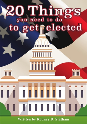 20 Things you need to do to get elected ebook by Rodney Statham