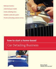 How to Start a Home-based Car Detailing Business ebook by Renny Doyle