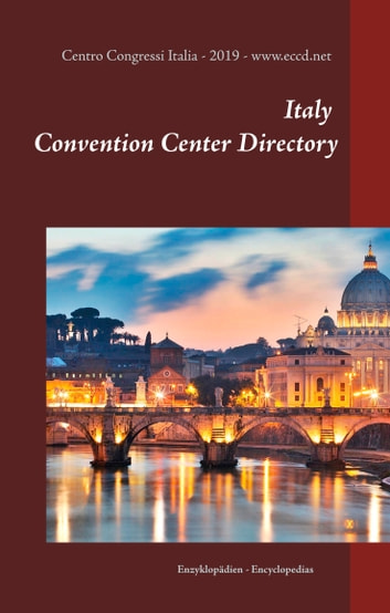 Italy Convention Center Directory - Centro Congressi Italia ebook by Heinz Duthel