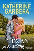 Texan for the Taking ebook by Katherine Garbera