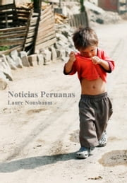 Noticias Peruanas - Journal de volontariat ebook by Laure Nousbaum