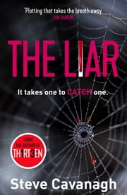 The Liar - It takes one to catch one. ebook by Steve Cavanagh