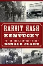Rabbit Hash, Kentucky ebook by Donald Clare