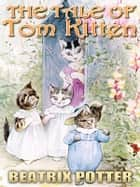 The Tale of Tom Kitten ebook by Beatrix Potter