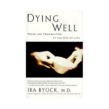 Dying Well eBook by Ira Byock