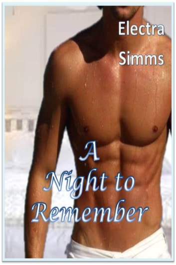 A Night to Remember (MM First Time) ebook by Electra Simms