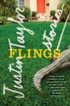 Flings - Stories ebook by Justin Taylor