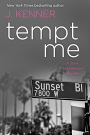 Tempt Me: A Stark International Novella ebook by J. Kenner