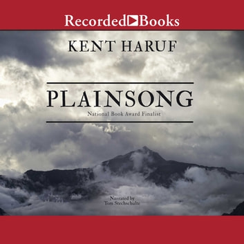 Plainsong audiobook by Kent Haruf
