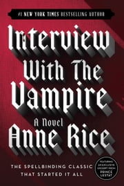 Interview with the Vampire ebook by Anne Rice