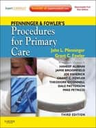 Pfenninger and Fowler's Procedures for Primary Care ebook by John L. Pfenninger,Grant C. Fowler