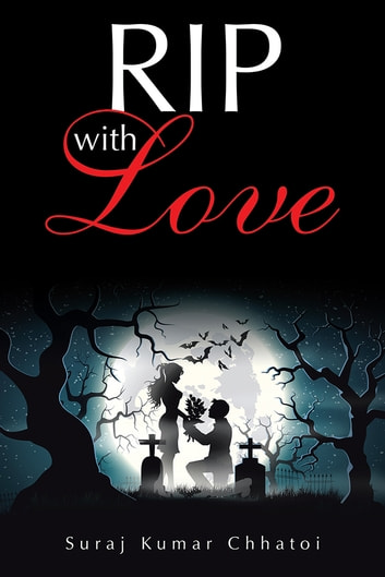 RIP with Love ebook by Suraj Kumar Chhatoi