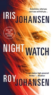 Night Watch - A Novel ebook by Iris Johansen, Roy Johansen