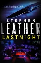Lastnight - The 5th Jack Nightingale Supernatural Thriller ebook by Stephen Leather