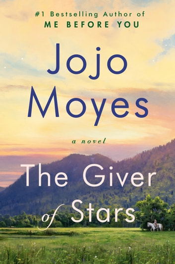 The Giver of Stars - A Novel E-bok by Jojo Moyes