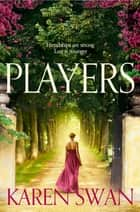 Players ebook by Karen Swan