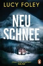 Neuschnee - Thriller ebook by Lucy Foley, Ivana Marinović