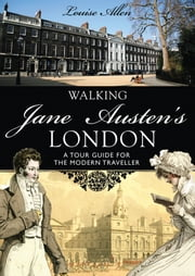 Walking Jane Austen's London ebook by Louise Allen