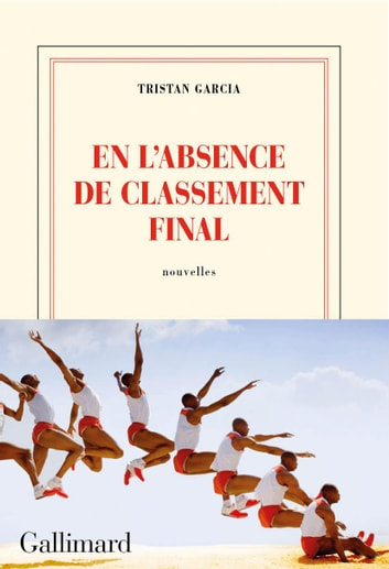 En l'absence de classement final eBook by Tristan Garcia