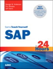 Sams Teach Yourself SAP in 24 Hours ebook by Tim Rhodes,John Dobbins,Jeff Davis,Andreas Jenzer,George Anderson