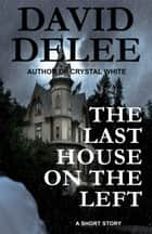 The Last House on the Left ebook by David DeLee