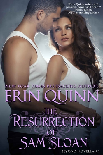 The Resurrection of Sam Sloan - A Novella of the Beyond ebook by Erin Quinn