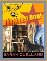 The Rodeo Dog ebook by Sarah Quelland