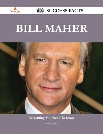 Bill Maher 183 Success Facts - Everything you need to know about Bill Maher ebook by Annie Jacobs