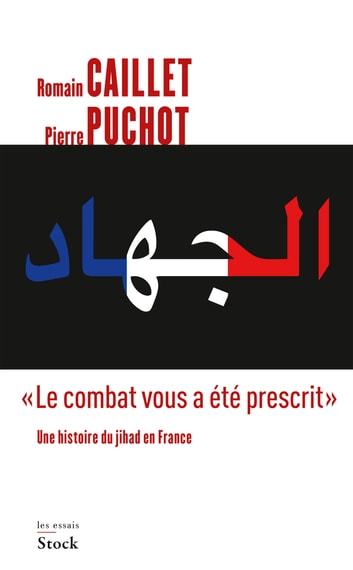 """Le combat vous a été prescrit"" ebook by Romain Caillet,Pierre Puchot"