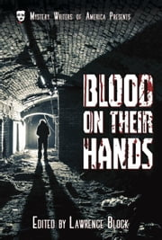 Blood on Their Hands - Mystery Writers of America Presents: MWA Classics, #3 ebook by Brendan DuBois, Noreen Ayres, Shelley Costa,...