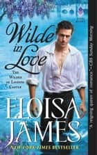 Wilde in Love - The Wildes of Lindow Castle eBook by Eloisa James