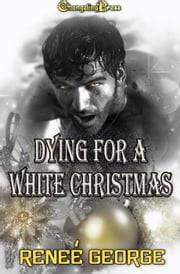 Dying for a White Christmas (To Die For) ebook by Renee George