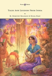 Tales and Legends from India - Illustrated by Harry G. Theaker ebook by M. Dorothy Belgrave, Harry G. Theaker