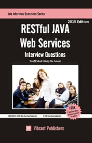 RESTful JAVA Web Services Interview Questions You'll Most Likely Be Asked ebook by Vibrant Publishers