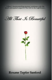All That is Beautiful (Arrington saga, book 2) ebook by Roxane Tepfer Sanford