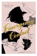 Emergency Contact ebook by Mary H. K. Choi
