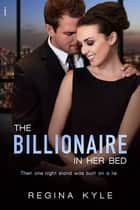 Billionaire in Her Bed ebook by Regina Kyle