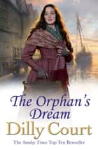 The Orphan's Dream eBook by Dilly Court