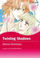 TWISTING SHADOWS (Harlequin Comics) - Harlequin Comics ebook by Emma Darcy, MINORI MOMOKA