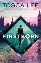 Firstborn - A Novel ebook by Tosca Lee