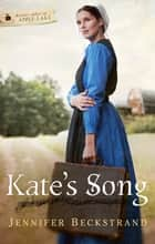 Kate's Song: Forever After in Apple Lake ebook by Jennifer Beckstrand