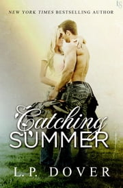 Catching Summer - A Second Chances Novel ebook by L.P. Dover