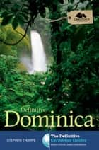 Definitive Dominica ebook by Stephen Thorpe,James Henderson