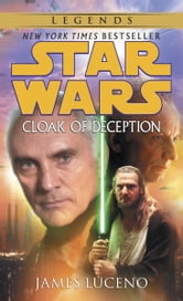Cloak of Deception: Star Wars Legends ebook by James Luceno