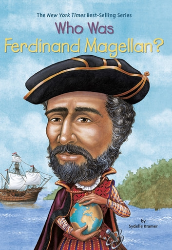 Who Was Ferdinand Magellan? ebook by Sydelle Kramer,Who HQ