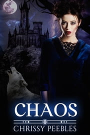Chaos - Book 4 - The Crush Saga, #4 ebook by Chrissy Peebles